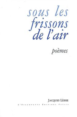 Jacques Lèbre, Sous les frissons de l'air
