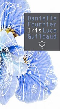 Danielle Fournier   Luce Guilbaud, Iris, Éditions de l'Hexagone