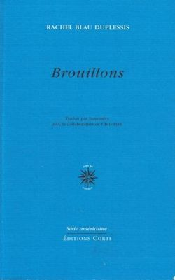 DuPlessis, Brouillons