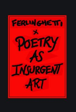 Ferlinghetti, Poetry as Insurgent Art