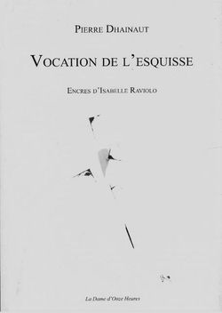 Pierre Dhainaut, Vocation de l'esquisse