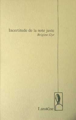 Brigitte Gyr, Incertitude de la note juste