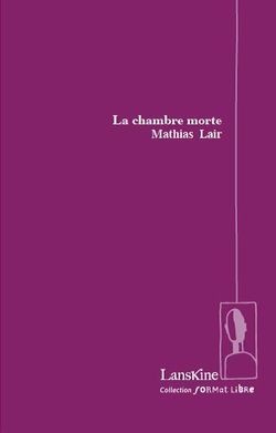 Mathias Lair, La Chambre morte