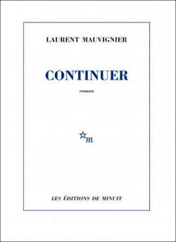 Laurent Mauvignier, Continuer