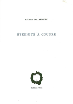 Esther Tellermann, éternité à coudre