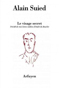 Alain Suied, Le Visage secret
