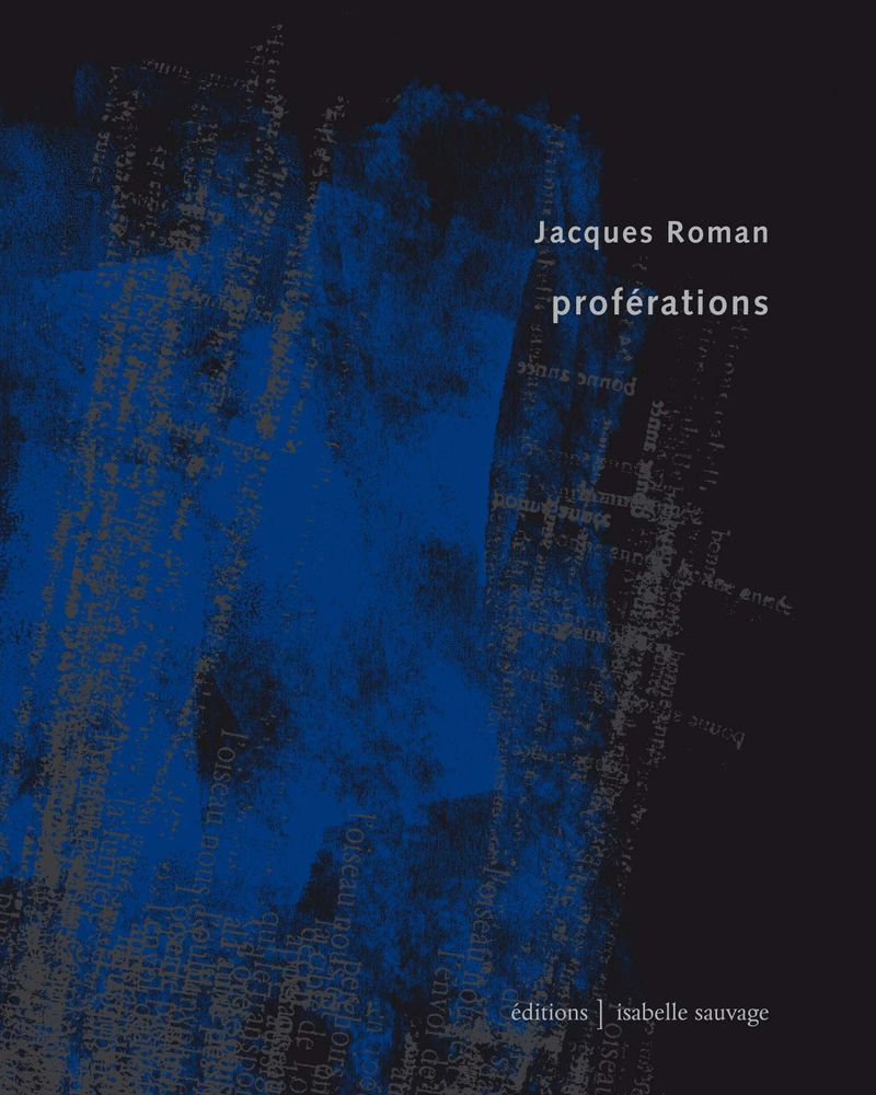 Jacques Roman, Proférations