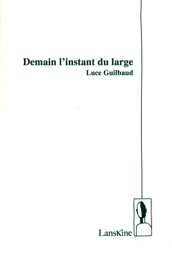 Luce Guilbaud  Demain l'instant du large