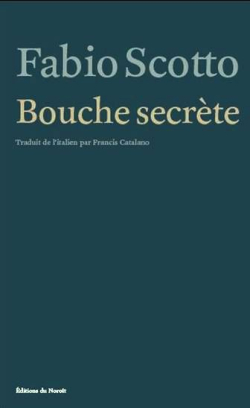 Fabio Scotto  Bouche secrète