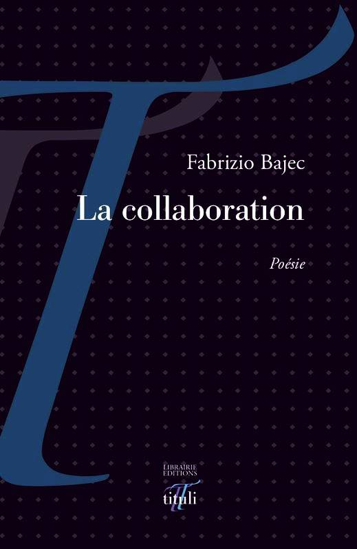 Fabrizio Bajec  La Collaboration